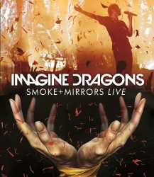 Imagine Dragons - Smoke and mirrors live
