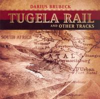 Darius Brubeck - Tugela Rail and Other Tracks