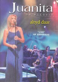 Juanita du Plessis - Altyd daar DVD