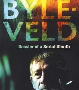 Byleveld - Dossier Of A Serial Sleuth (Paperback)