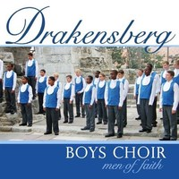 Drakensberg boys choir - Men of faith