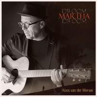 Koos van der Merwe - Droom Martha droom